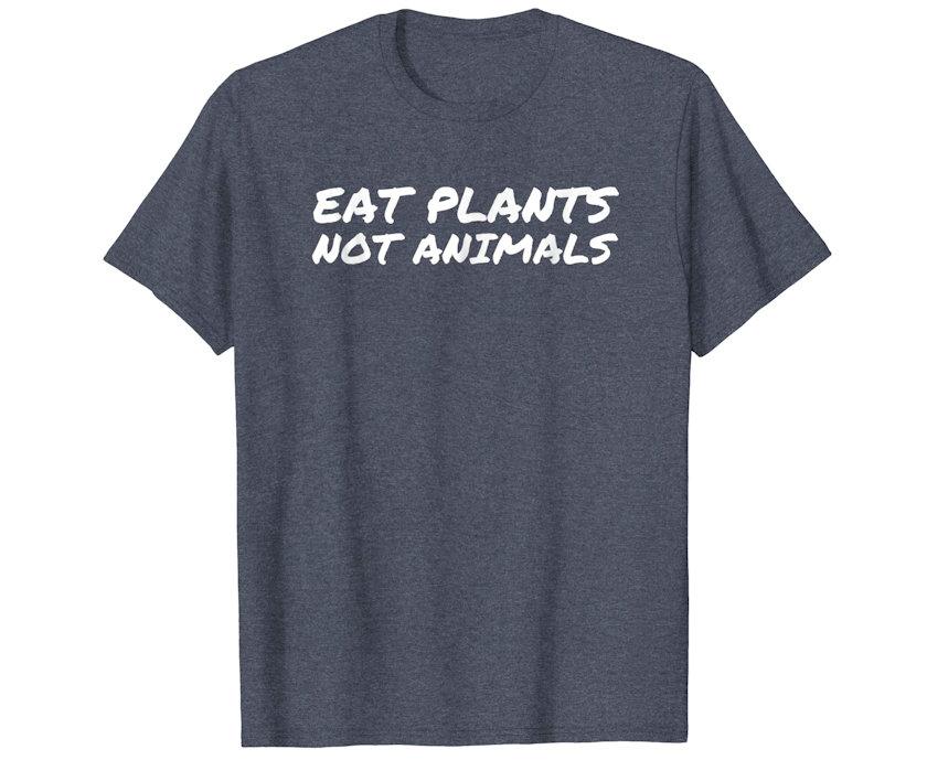 Eat Plants Not Animals tshirt gray