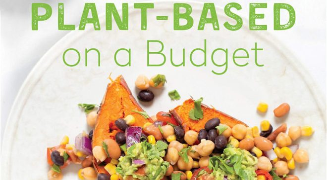 Plant-Based on a Budget: Delicious Vegan Recipes for Under $30 a Week