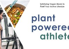 Plant Powered Athlete: Satisfying Vegan Meals to Fuel Your Active Lifestyle